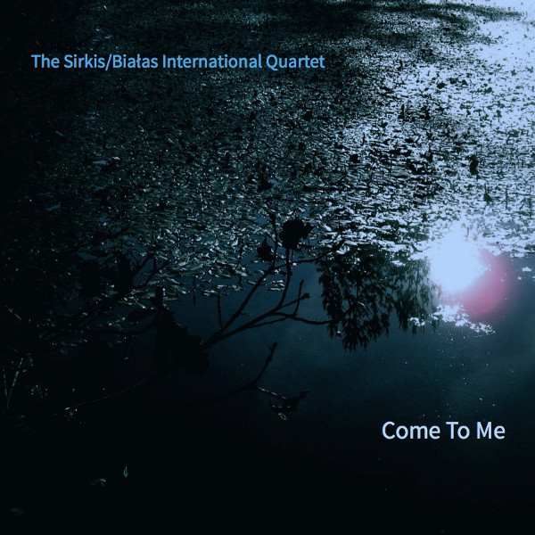 Sirkis / Białas International Quartet — Come to Me