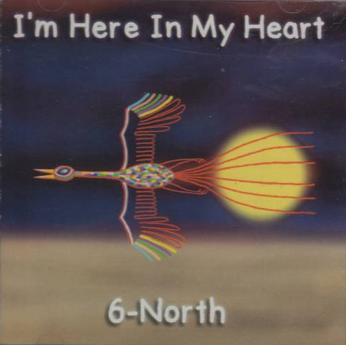 6-North — I'm Here in My Heart