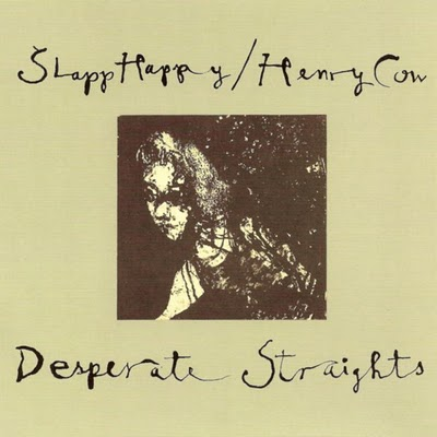 Slapp Happy / Henry Cow — Desperate Straights