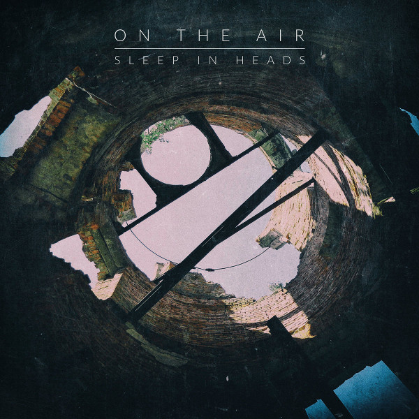 Sleep in Heads — On the Air