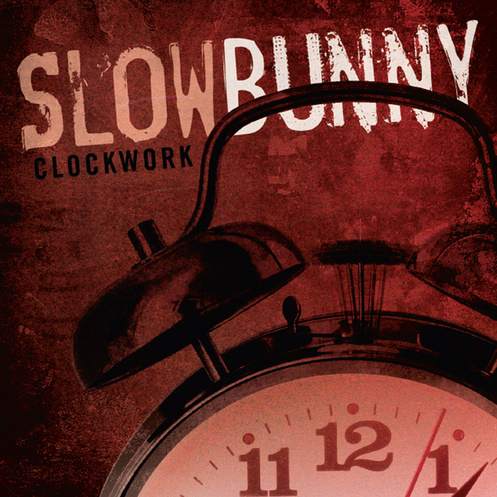 Slow Bunny — Clockwork