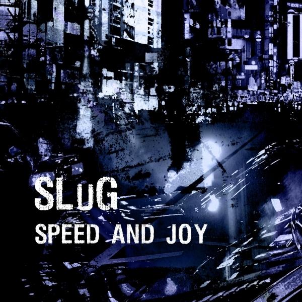 SLuG — Speed and Joy