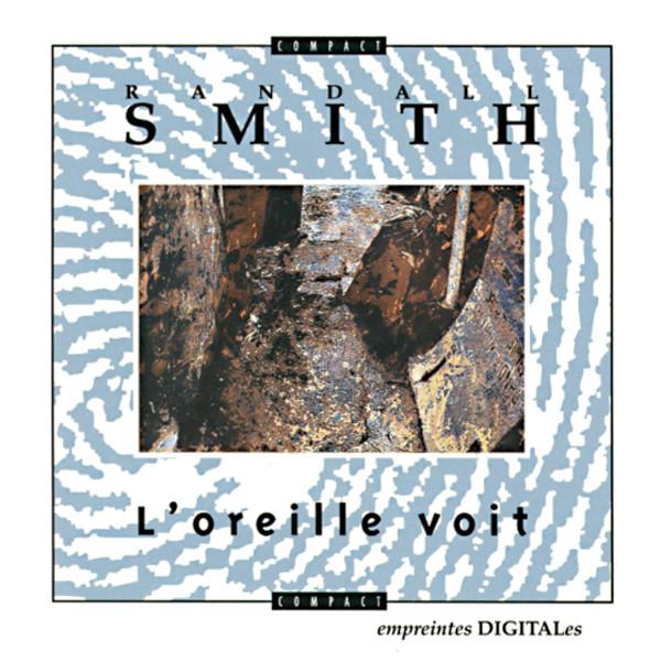 Randall Smith — L'Oreille Voit