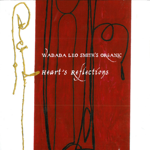 Wadada Leo Smith's Organic — Heart's Reflections