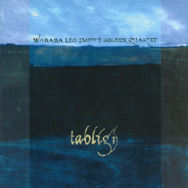 Wadada Leo Smith's Golden Quartet — Tabligh