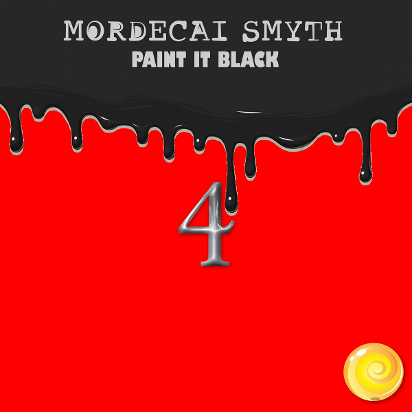 Mordecai Smyth — Paint It Black