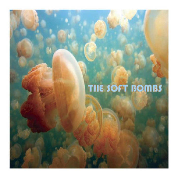 The Soft Bombs — The Soft Bombs