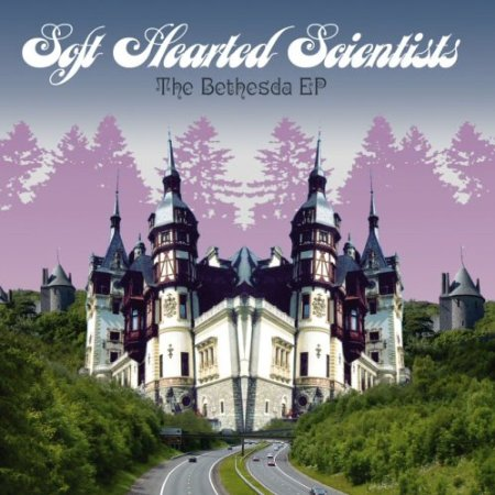 Soft Hearted Scientists — The Bethesda EP