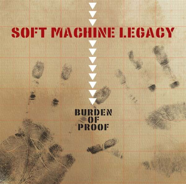Soft Machine Legacy — Burden of Proof
