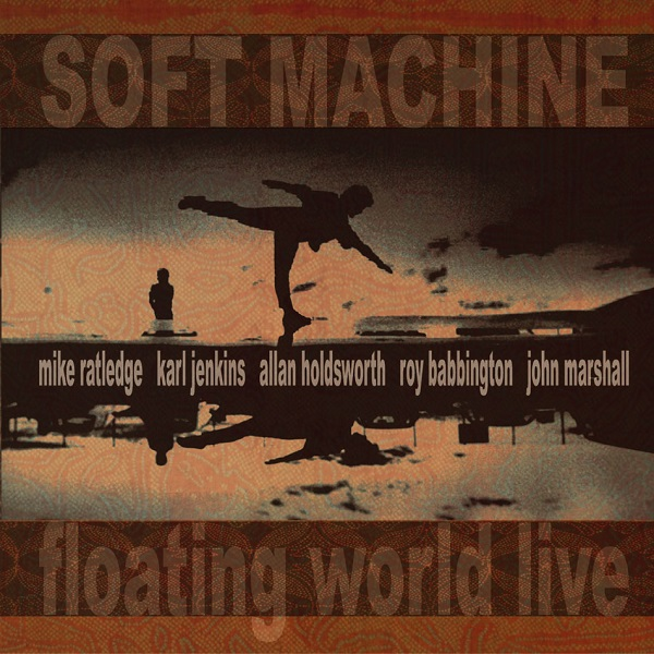 Soft Machine — Floating World Live