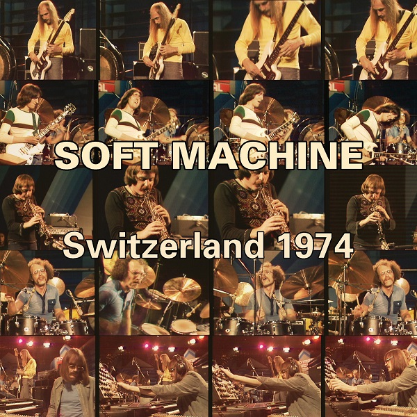 Soft Machine — Switzerland 1974