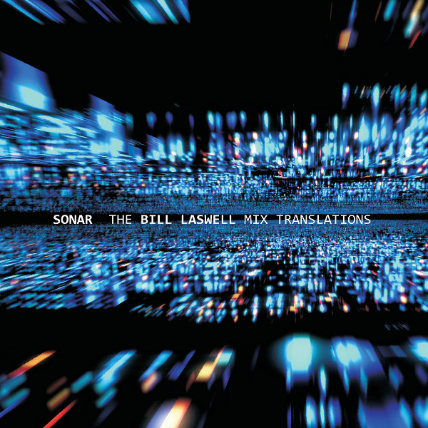 Sonar — The Bill Laswell Mix Translations