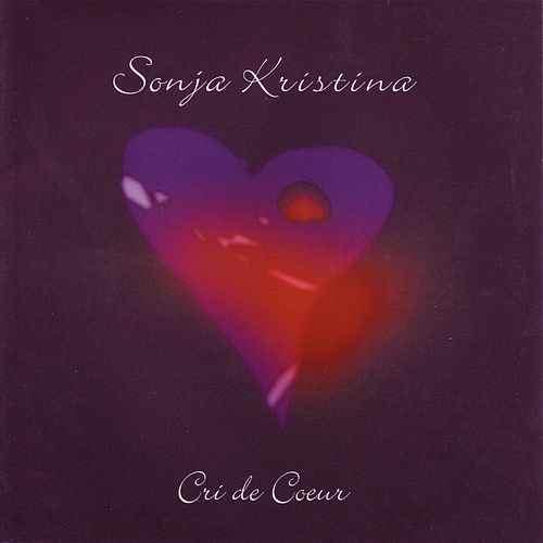 Sonja Kristina — Cri de Coeur