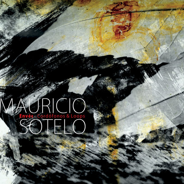 Mauricio Sotelo — Envés - Cordófonos & Loops