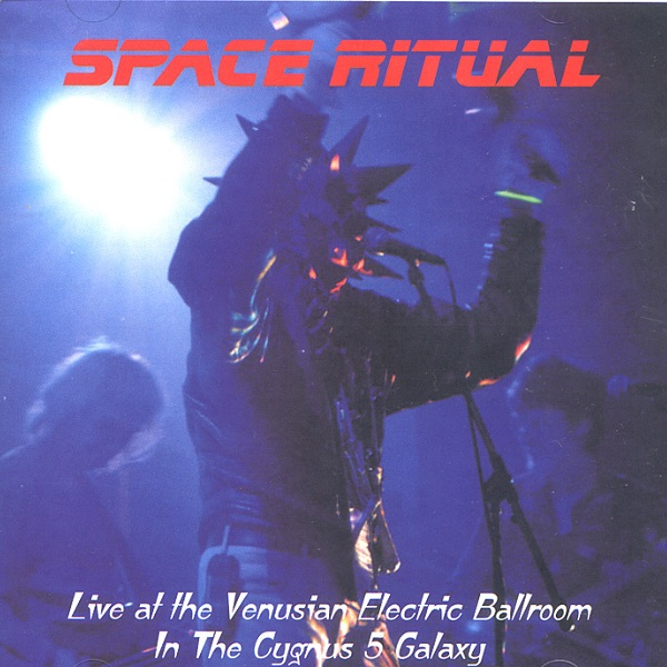 Space Ritual — Live at the Venusian Electric Ballroom in the Cygnus 5 Galaxy