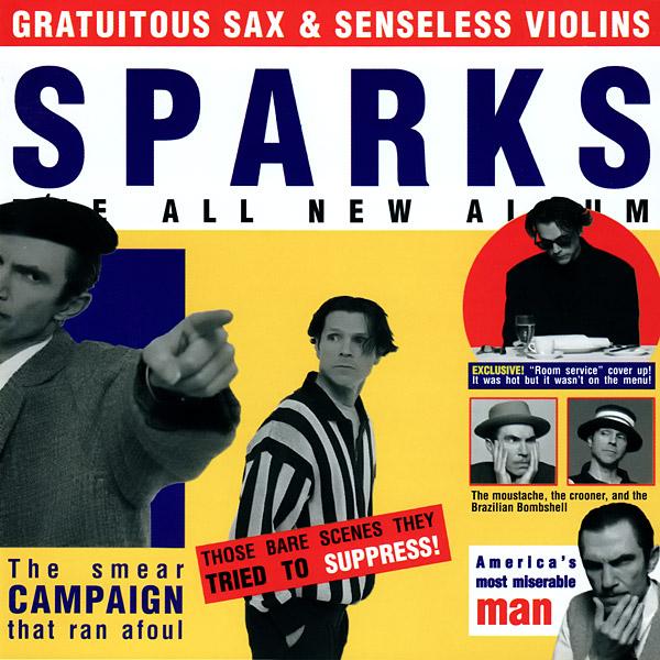 Sparks — Gratuitous Sax & Senseless Violins