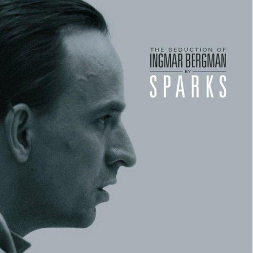 Sparks — The Seduction of Ingmar Bergman