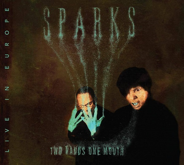 Sparks — Two Hands One Mouth (Live in Europe)