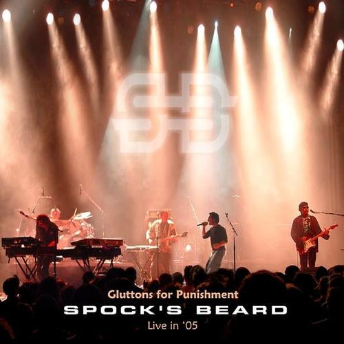 Spock's Beard — Gluttons for Punishment - Live in '05