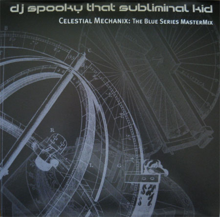 DJ Spooky That Subliminal Kid — Celestial Mechanix: The Blue Series Mastermix