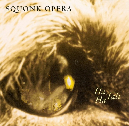 Squonk Opera — Ha Ha Tali