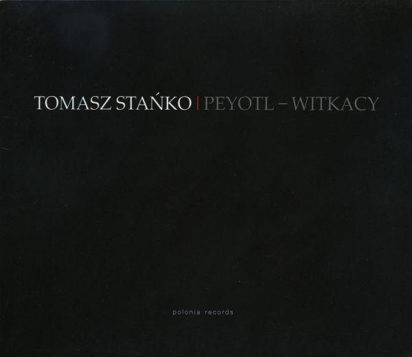 Tomasz Stańko — Witkacy Peyotl / Freelectronic