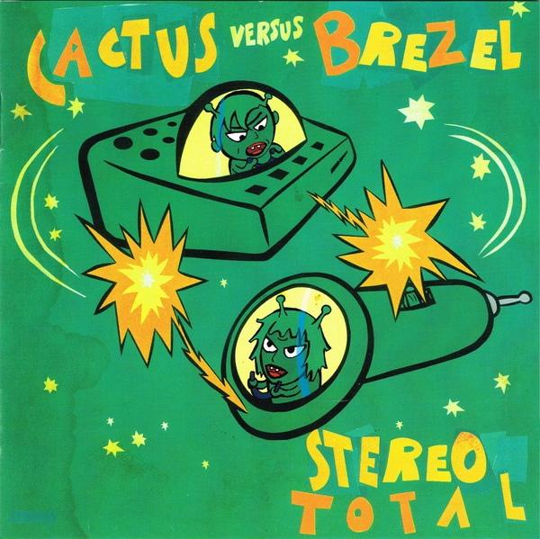 Stereo Total — Cactus Versus Brezel