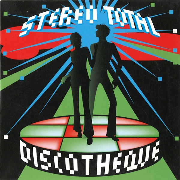 Stereo Total — Discotheque