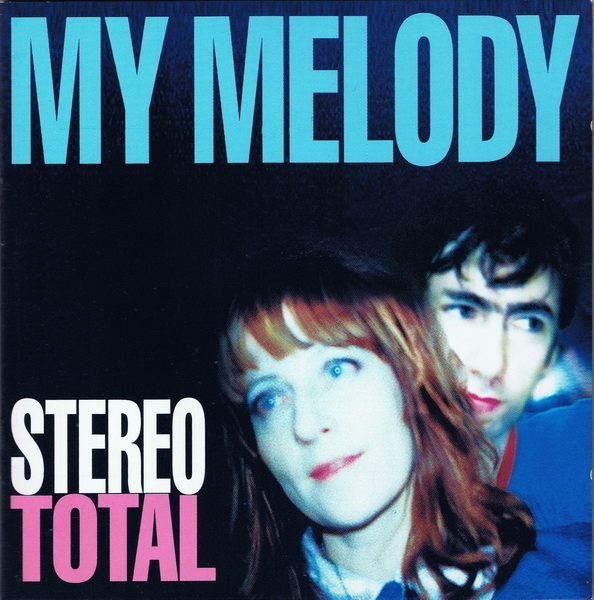 Stereo Total — My Melody