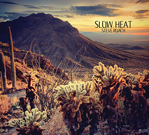 Steve Roach — Slow Heat (20th Anniversary Remastered Legacy Edition)