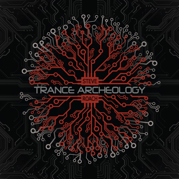Steve Roach — Trance Archeology