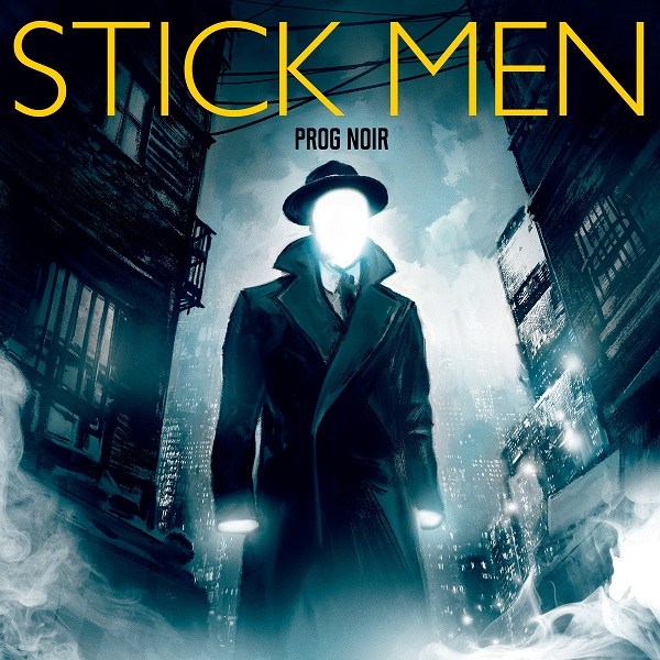 Stick Men — Prog Noir