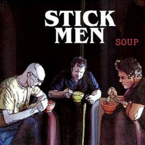 Stick Men — Soup