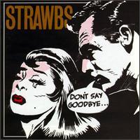 Strawbs — Don't Say Goodbye...