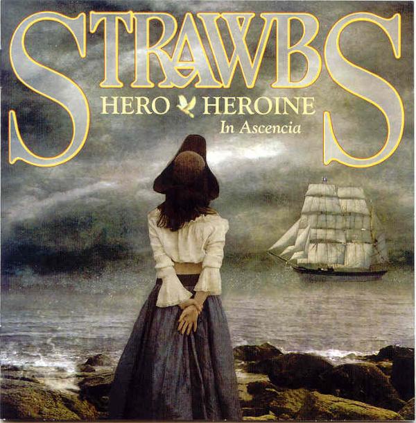 Strawbs — Hero and Heroine in Ascencia