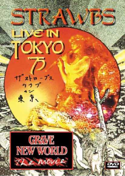 Strawbs — Live in Tokyo '75 / Grave New World, the Movie