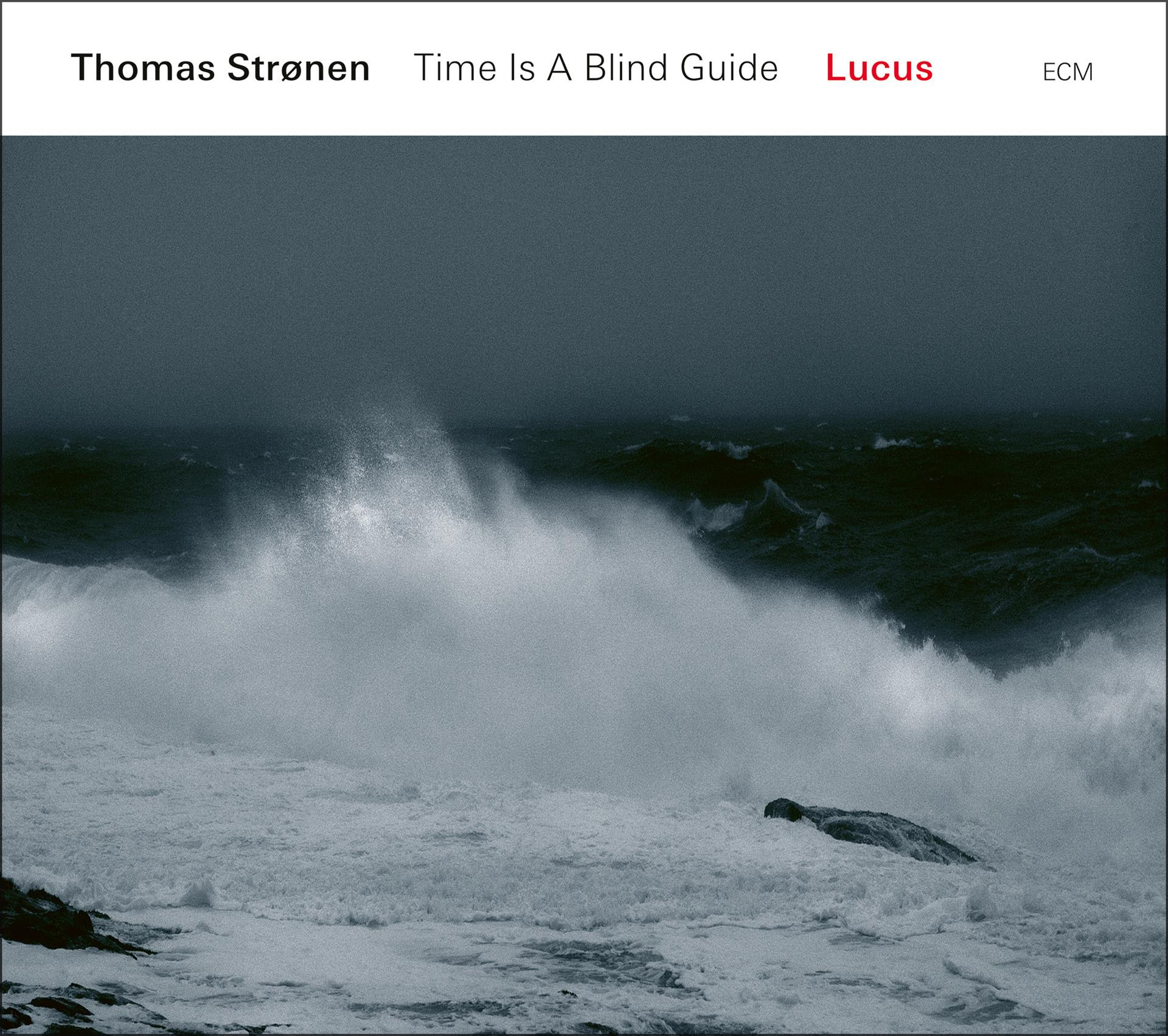Thomas Strønen / Time Is a Blind Guide — Lucus