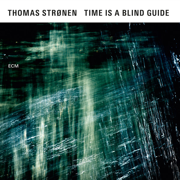 Thomas Strønen — Time Is a Blind Guide