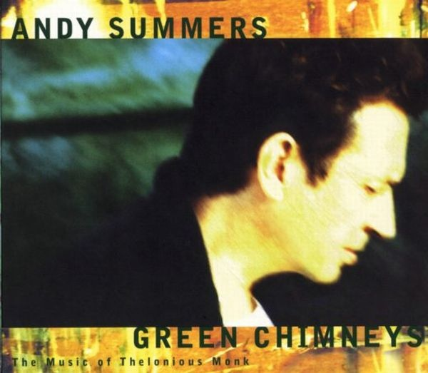 Andy Summers — Green Chimneys: The Music of Thelonious Monk