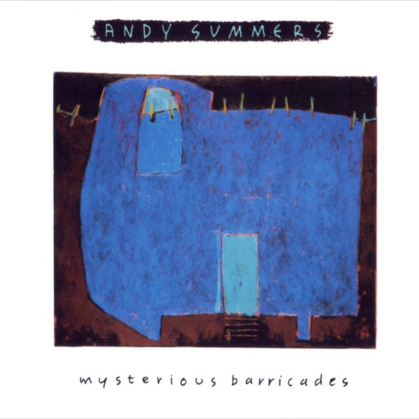 Andy Summers — Mysterious Barricades