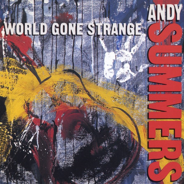 Andy Summers — World Gone Strange