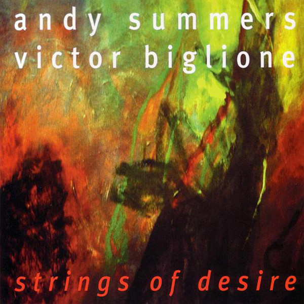 Andy Summers / Victor Biglione — Strings of Desire