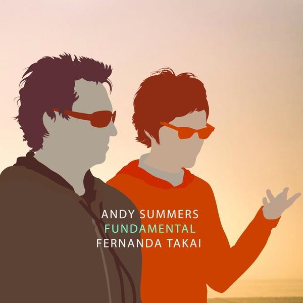 Andy Summers / Fernanda Takai — Fundamental