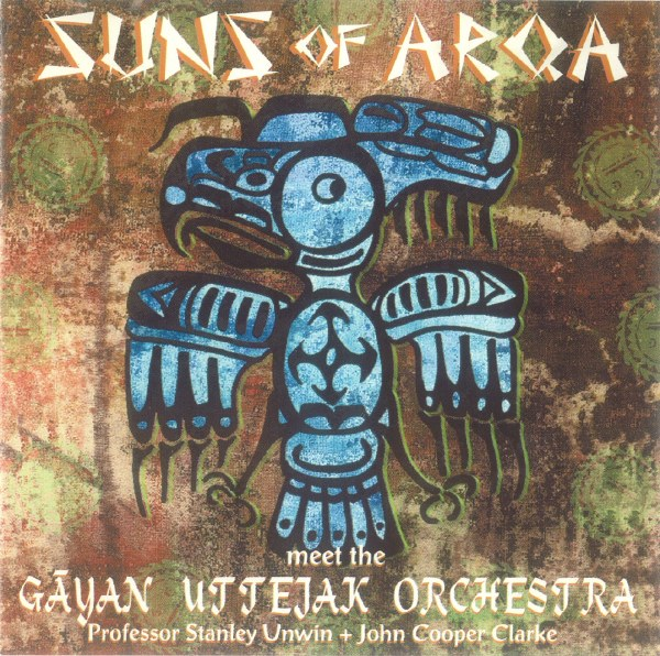 Suns of Arqa Meet the Gayan Uttejak Orchestra Cover art