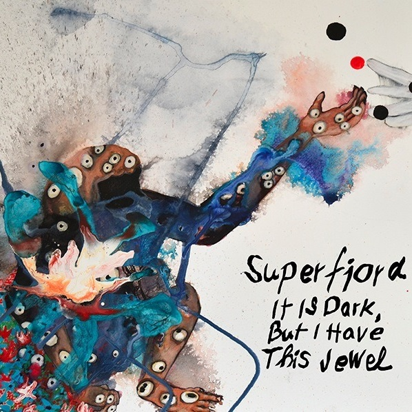 Superfjord — It Is Dark, but I Have This Jewel