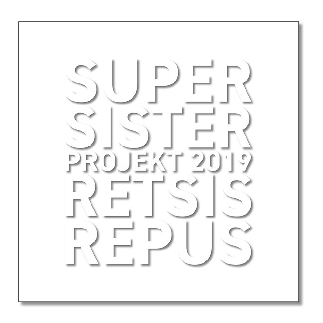 Supersister Project 2019 — Retsis Repus