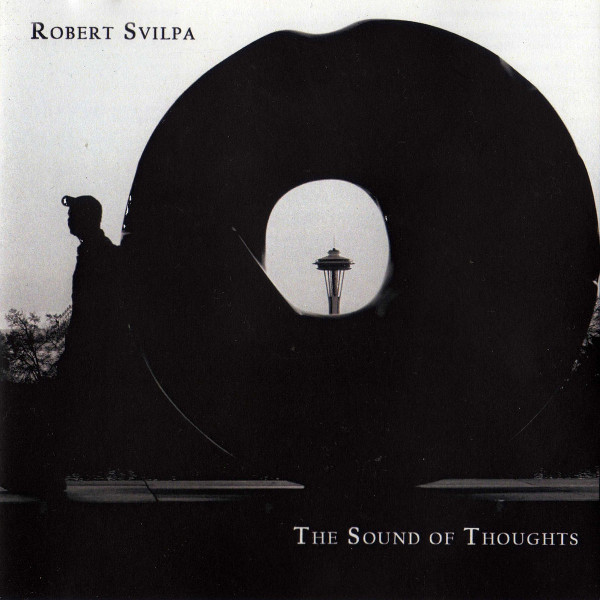Robert Svilpa — The Sound of Thoughts