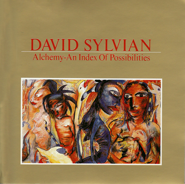David Sylvian — Alchemy - An Index of Possibilities
