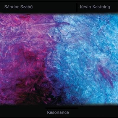 Sándor Szabó / Kevin Kastning — Resonance