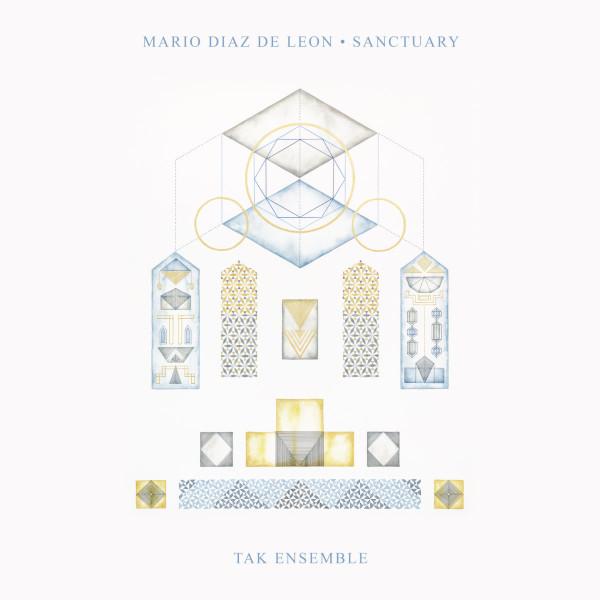 TAK Ensemble — Mario Diaz de Leon - Sanctuary